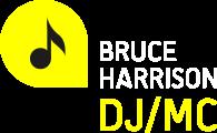 Bruce Harrison DJ/MC